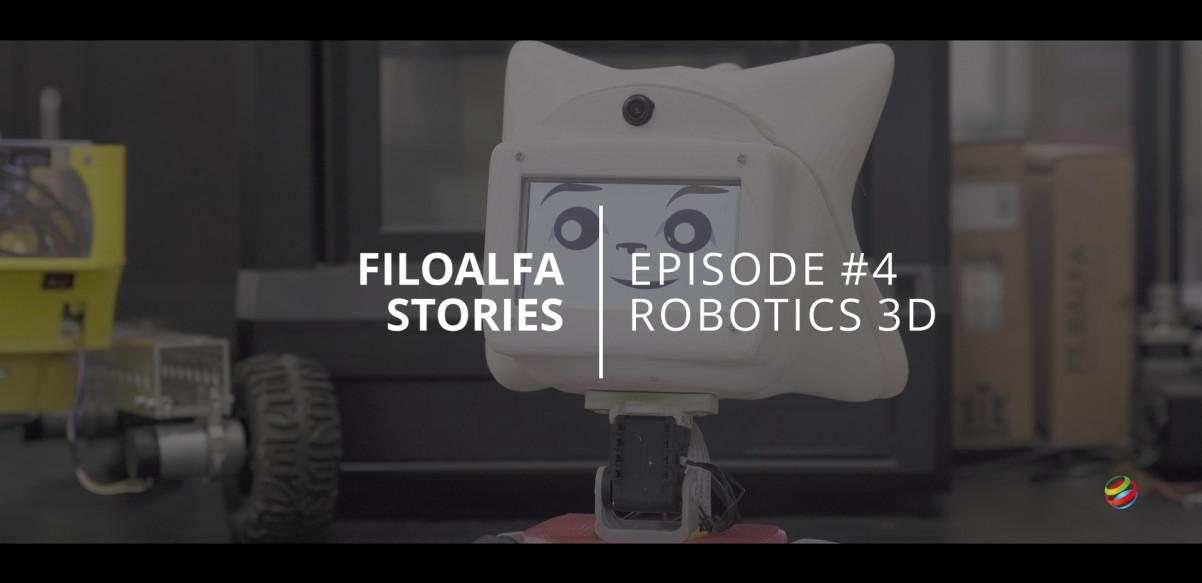 FILOALFA Stories Ep. 4 - Robotics3D